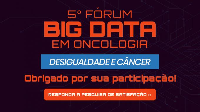 Veja O Que Aconteceu No 5° Fórum Big Data Em Oncologia