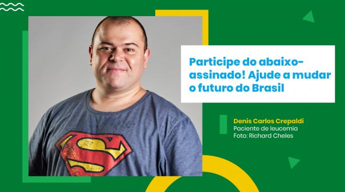 Imagem De Um Paciente De Leucemia, Denis Carlos, E Ao Lado Esquerdo O Escrito, Participe Do Abaixo-assinado! Ajude A Mudar O Futuro Do Brasil