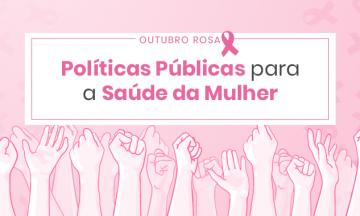 Imagem De Vários Braços Erguidos Com A Palma Da Mão Fechada, Em Representação A Luta Pelo Direito Das Mulheres E Em Cima O Título Da Matéria, Políticas Públicas Para A Saúde Da Mulher