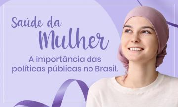 Imagem De Uma Mulher à Direita Sorrindo Com Um Lenço Na Cabeça, E Ao Lado Esquerdo O Título Da Noticia, Saúde Da Mulher, A Importância Das Políticas Públicas No Brasil