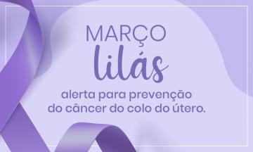 Imagem De Um Laço Do Lado Esquerdo Com A Cor Da Campanha E No Centro O Título Da Notícia : Março Lilás, Alerta Para A Prevenção Do Câncer Do Colo De útero