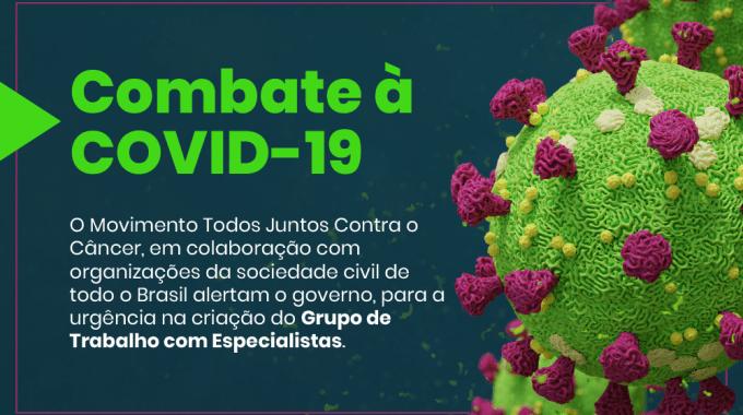 Movimento Todos Juntos Contra O Câncer Divulga Carta Aberta Com Recomendações Emergenciais Para O Enfrentamento Da COVID-19 No Brasil