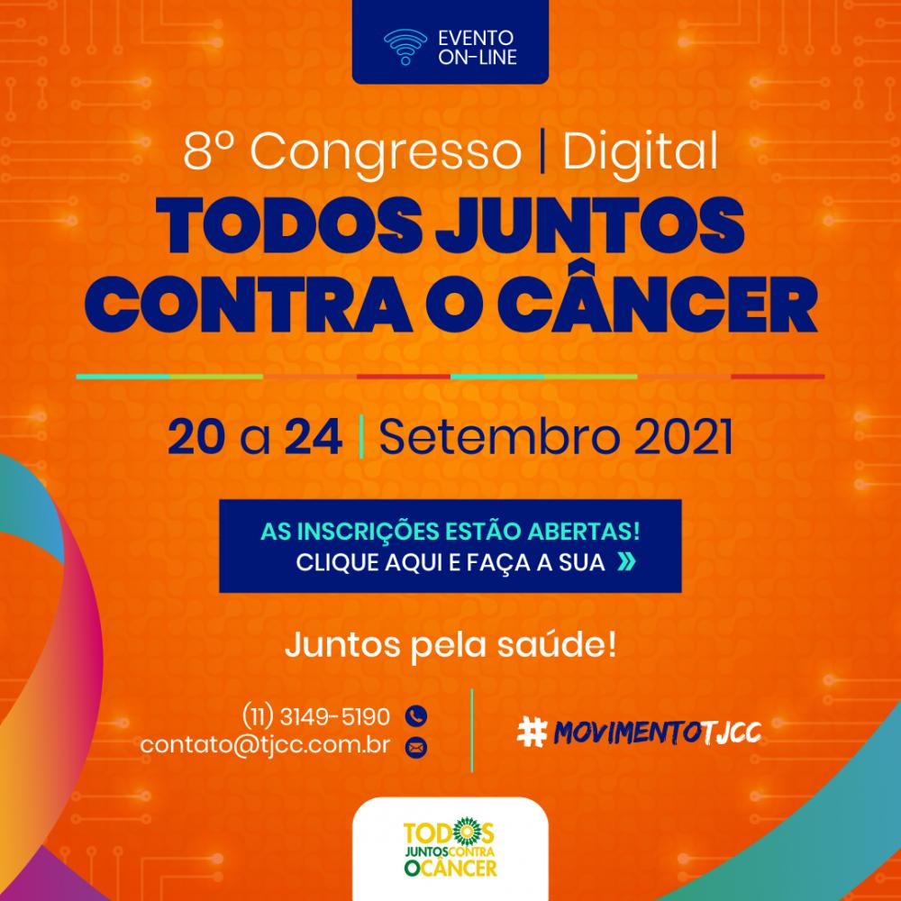 imagem com o escrito 8º Congresso Digital Todos Juntos Contra o Câncer, abaixo a data do evento, 20 a 24 de setembro de 2021, as inscrições estão abertas! Clique aqui e faça a sua